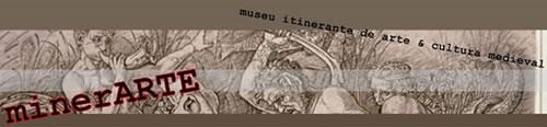 MINERARTE - museu itinerante de arte e cultura medieval